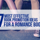 7 Most Effective Book Promotion Ideas For A Romance Book
